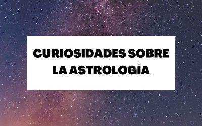 Curiosidades sobre la Astrología que posiblemente no conocías
